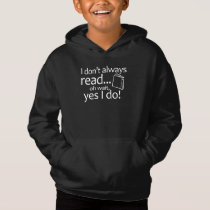 I Don't Always Read Oh Wait Yes I Do Hoodie