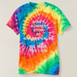 I don't always stop at garage says oh wait tie dye t-shirt