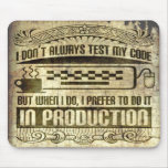 I Don't Always Test my Code Mouse Pad