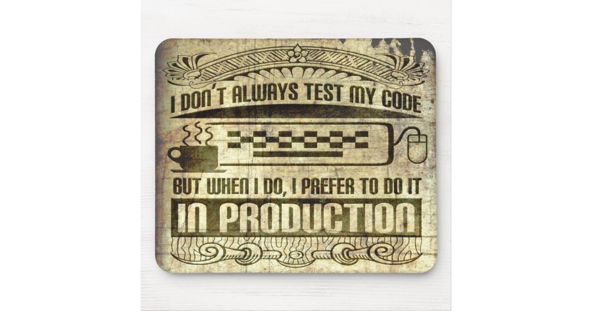 i don 39 t always test my code mouse pad zazzle. Black Bedroom Furniture Sets. Home Design Ideas