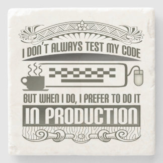 I don't always test my code stone coaster