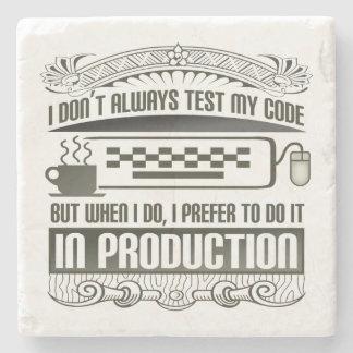 I don't always test my code stone coaster