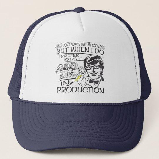 I Don't Always Test My Code Trucker Hat