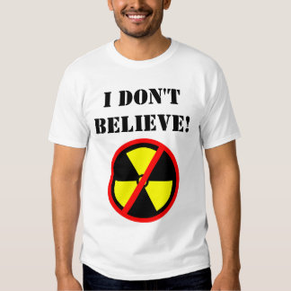 I Don't Believe Custom Anti-Nuke Symbol T-shirt