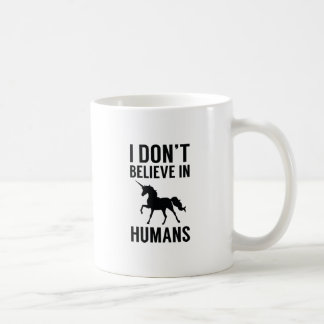 I Don't Believe In Humans Coffee Mug