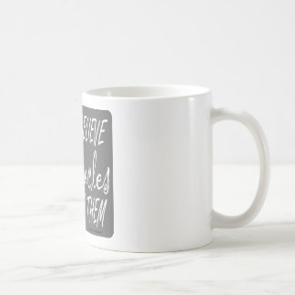 I DON'T BELIEVE IN MIRACLES I RELY ON THEM T-SHIRT COFFEE MUG