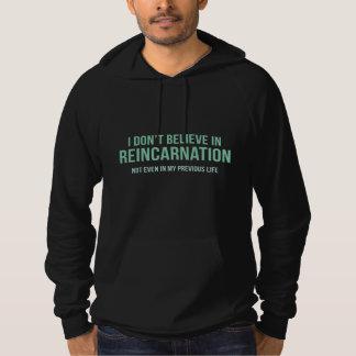 I Don't Believe In Reincarnation Hoodie