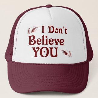 I Don't Believe You Trucker Hat