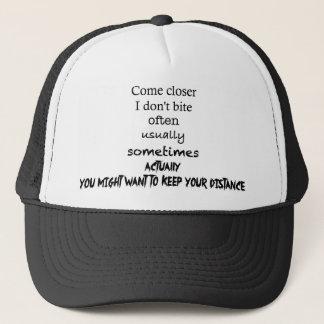 I don't bite... usually trucker hat
