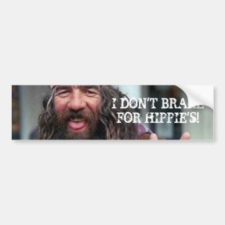 I DON'T BRAKE FOR HIPPIE'S! BUMPER STICKER