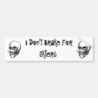 I Don't Brake for Skiers Bumper Sticker
