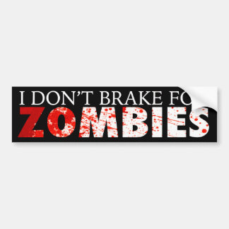 """""""I DON'T BRAKE FOR ZOMBIES"""" BUMPER STICKER"""