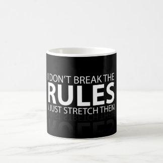 I don't break the rules, I just stretch them Coffee Mug