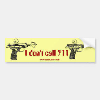 I don't call 911 shooting gun funny bumper sticker car bumper sticker
