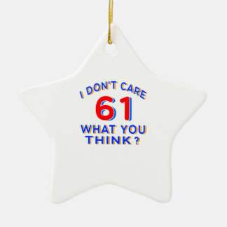 I don't care 61 what you think ?? Double-Sided star ceramic christmas ornament