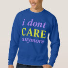 i dont care anymore sweater