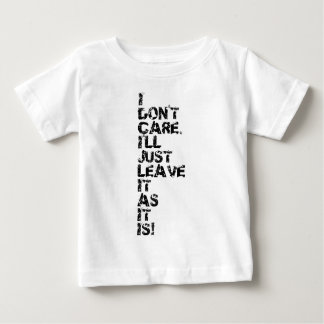 I don't care baby T-Shirt