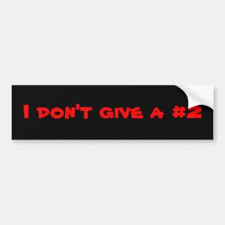 I don't care bumper sticker