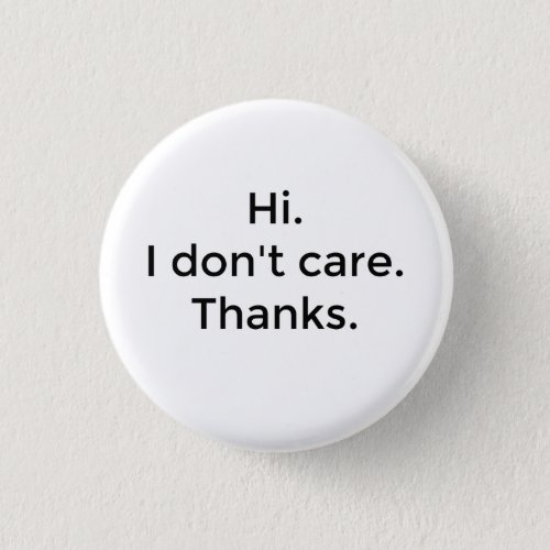 I Dont Care Button