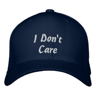 """""""I Don't Care"""" Embroidered Hats"""