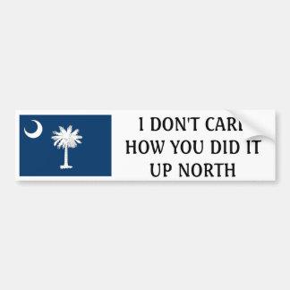 I don't care how you do it up north-South Carolina Car Bumper Sticker