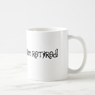 i don't care! i am retired! classic white coffee mug