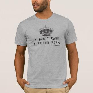 I DON'T CARE I PREFER PIPPA T-Shirt