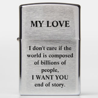 I don't care if the world is composed of billions zippo lighter