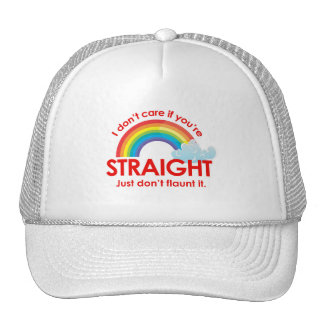 I don't care if you're straight. Just don't flaunt Trucker Hat