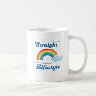 I DON'T CARE IF YOU'RE STRAIGHT CLASSIC WHITE COFFEE MUG