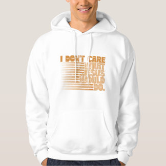 I Don't Care What Jesus Would Do Hoodie