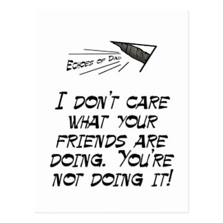 I don't care what your friends are doing postcard