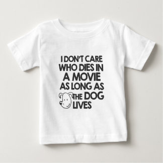 I don't care who dies in a movie as long as the do baby T-Shirt