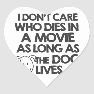 I don't care who dies in a movie as long as the do heart sticker