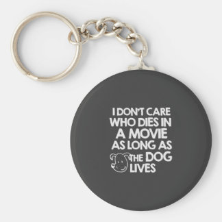 I don't care who dies in a movie as long as the do keychain