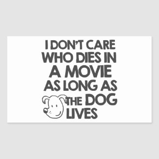 I don't care who dies in a movie as long as the do rectangular sticker