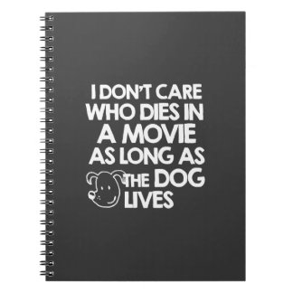 I don't care who dies in a movie as long as the do spiral notebook