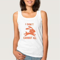 I Don't Carrot All Tank Top