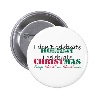 I don't celebrate Holiday 2 Inch Round Button
