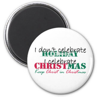 I don't celebrate Holiday 2 Inch Round Magnet