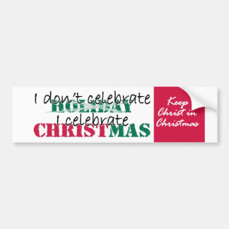 I don't celebrate Holiday Bumper Sticker