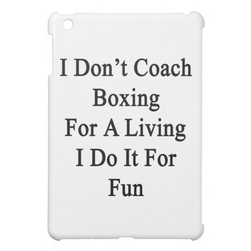 I Don't Coach Boxing For A Living I Do It For Fun iPad Mini Cases