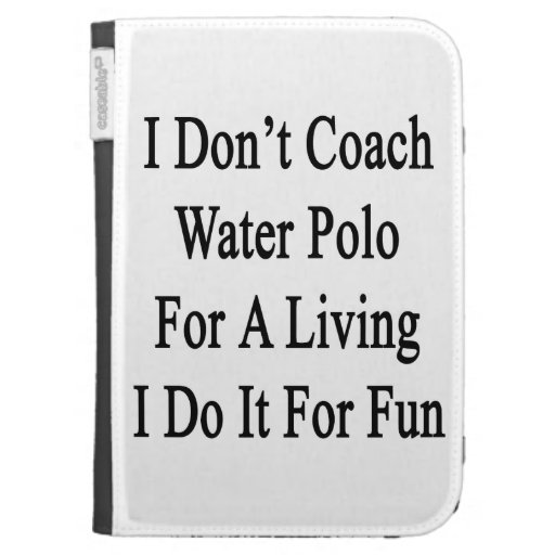 I Don't Coach Water Polo For A Living I Do It For Kindle 3G Cover