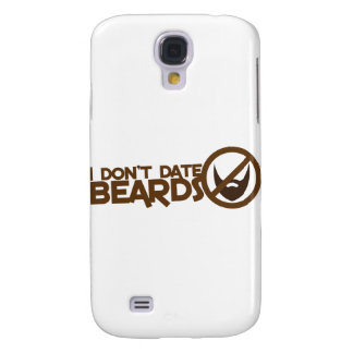 I dont date beards galaxy s4 case