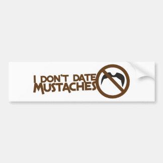 i dont date mustaches car bumper sticker