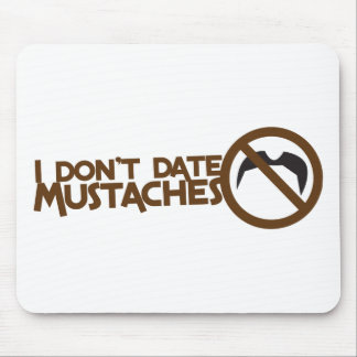 i dont date mustaches mouse pad