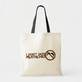 i dont date mustaches tote bag