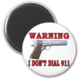 I Don't Dial 911 2 Inch Round Magnet