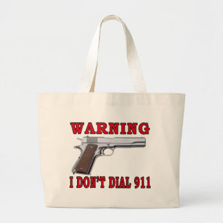 I Don't Dial 911 Tote Bags