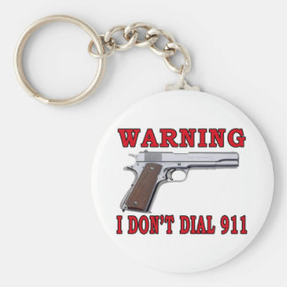 I Don't Dial 911 Basic Round Button Keychain
